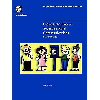 Closing the Gap in Access to Rural Communication Chile 19952002 by Wellenius & Bjrn