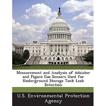 Measurement and Analysis of Adsistor and Figaro Gas Sensors Used for Underground Storage Tank Leak Detection by U. S. Environmental Protection Agency