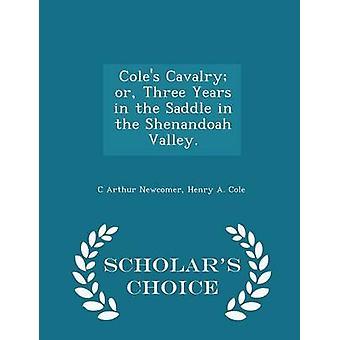 Coles cavalerie of drie jaar in het zadel in de Shenandoah-vallei.  Geleerden keuze Edition door nieuwkomer & C Arthur