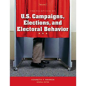 Encyclopedia of U.S. Campaigns Elections and Electoral Behavior by Warren & Kenneth F.