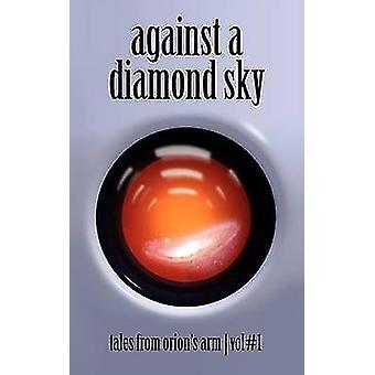 Mot en diamant Sky historier fra Orions Arm Vol. 1 av Orions Arm universet Project