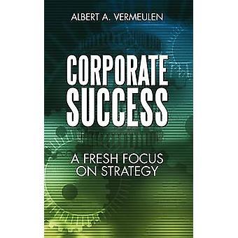 Unternehmenserfolg A frische Fokus auf Strategie von Vermeulen & Albert A.