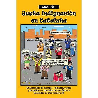 Justa Indignacion nl Cataluna Chascarrillos de Siempre Blancos Verdes y de Politica Contados de Otra Forma E Ilustrados de Otra Manera 4 door Masuriel