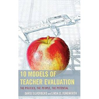 10 Models of Teacher Evaluation The Policies the People the Potential by Silverberg & David