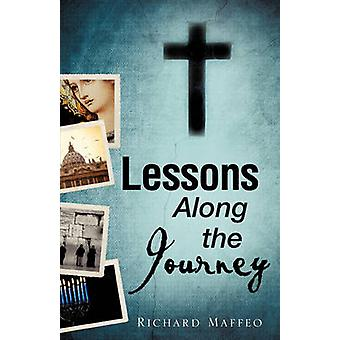 Lessons Along the Journey by Maffeo & Richard