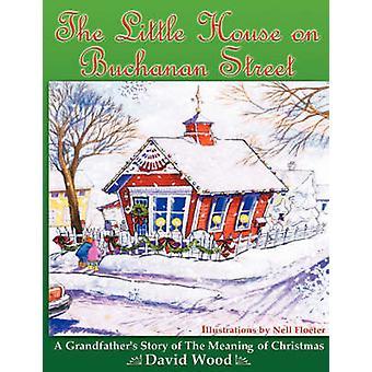 The Little House on Buchanan Street by Wood & David