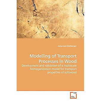 Modelling of Transport Processes in Wood by Eitelberger & Johannes