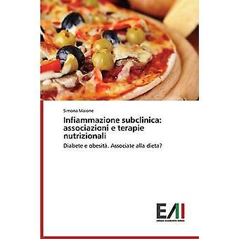 Infiammazione subclinica associazioni e terapie nutrizionali by Maione Simona