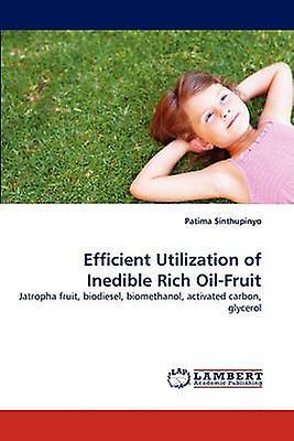 Efficient Utilization of Inedible Rich OilFruit by Sinthupinyo & Patima