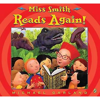 Miss Smith Reads Again! by Michael Garland - Michael Garland - 978014