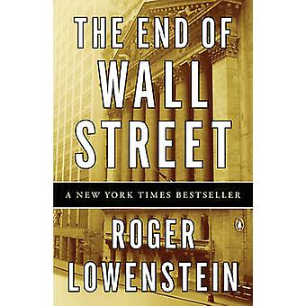 The End of Wall Street by Roger Lowenstein - 9780143118725 Book