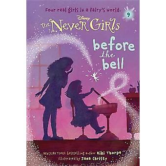 Never Girls #9 - Before the Bell (Disney - The Never Girls) by Kiki Tho