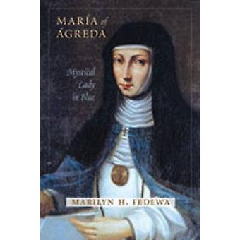 Maria of Agreda - Mystical Lady in Blue - 9780826346445 Book