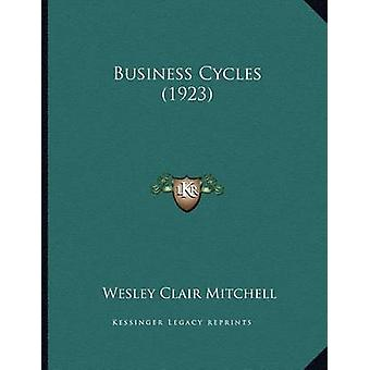 Business Cycles (1923) by Wesley Clair Mitchell - 9781169828858 Book
