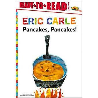 Pancakes - Pancakes! by Eric Carle - Eric Carle - 9781442472754 Book