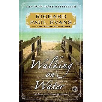 Walking on Water by Richard Paul Evans - 9781451628326 Book