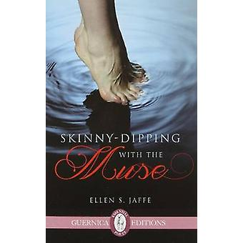 Skinny-Dipping with the Muse by Ellen S. Jaffe - 9781550718430 Book