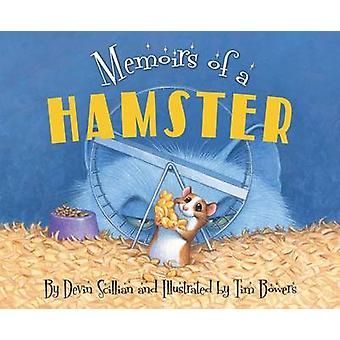 Memoirs of a Hamster by Devin Scillian - Tim Bowers - 9781585368310 B