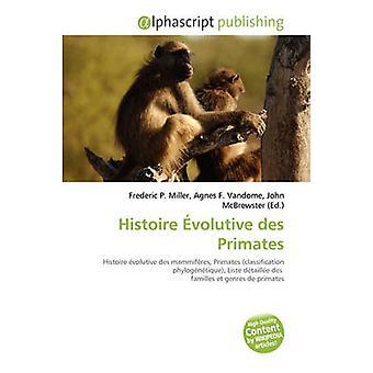 Histoire Volutive Des Primates by Frederic P Miller - Agnes F Vandome