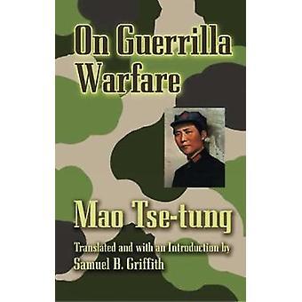 On Guerilla Warfare by Mao Tse-Tung - Samuel B. Griffith - 9780486443