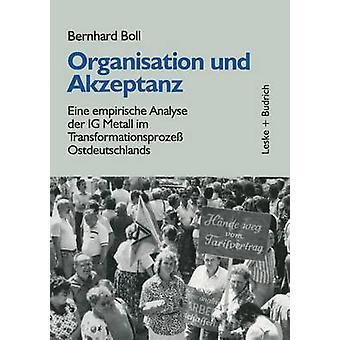 Organisation und Akzeptanz Eine empirische Analyse der IG Metall im Transformationsproze Ostdeutschlands de Boll & Bernhard