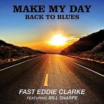 Hurtig Eddie Clarke - Make My Day-tilbage til Blues [CD] USA import