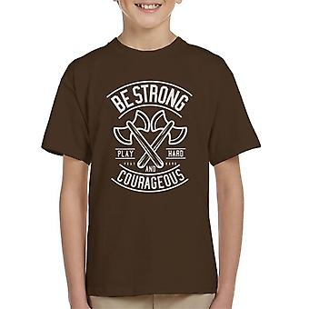 Be Strong And Courageous Axe Motivational Quote Kid's T-Shirt