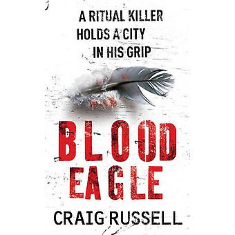 Blood Eagle by Craig Russell - 9780099472582 Book
