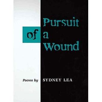 Streben nach einer Wunde von Sydney Lea - 9780252068171 Buch
