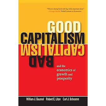 Good Capitalism - Bad Capitalism - and the Economics of Growth and Pr