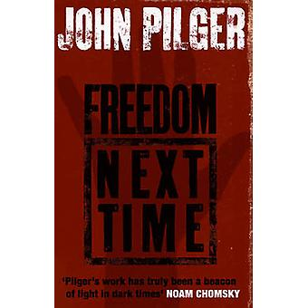 Freedom Next Time by John Pilger - 9780552773324 Book