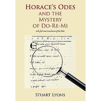 Horace's  -Odes - and the Mystery of Do-Re-Mi - Songs of Augustan Rome (