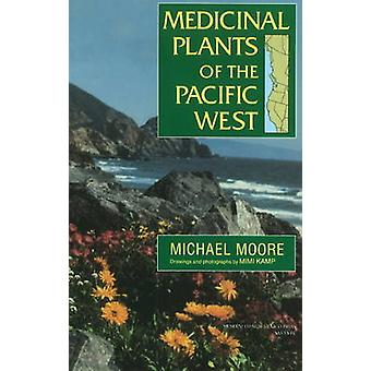 Medicinal Plants of the Pacific West by Michael Moore - 9780890135396