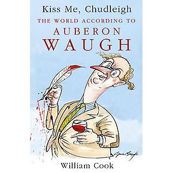 Kiss Me - Chudleigh by William Cook - 9781444711509 Book