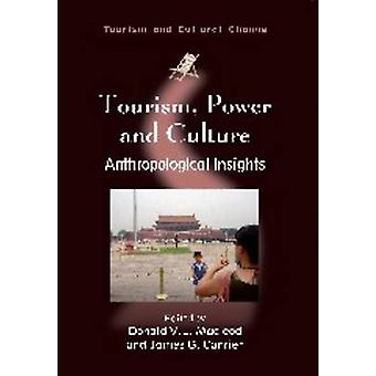 Tourism - Power and Culture - Anthropological Insights by Donald V. L.