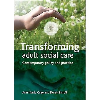 Transformierende Erwachsenen soziale Betreuung - zeitgenössische Politik und Praxis von A