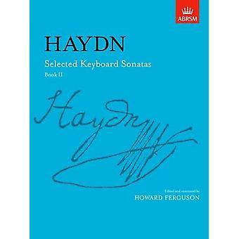 Selected Keyboard Sonatas - Book II by Joseph Haydn - Howard Ferguson