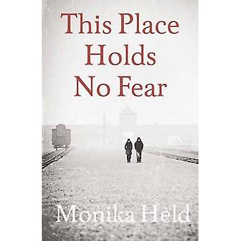 This Place Holds No Fear by Monika Held - Anne Posten - 9781908323903