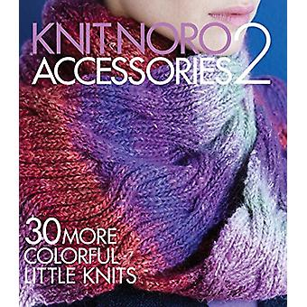 Knit Noro - Accessories 2 - 30 More Colorful Little Knits by Sixth&spri