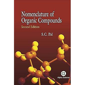 Nomenclature of Organic Compounds by S. C. Pal - 9781783322794 Book