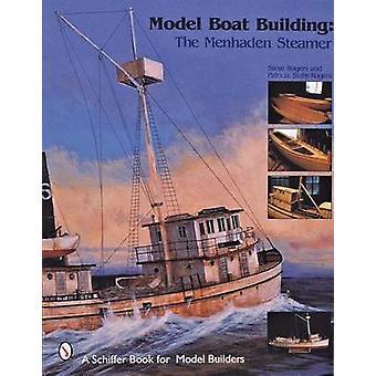 Model Boat Building - The Menhaden Steamer by Steve Rogers - Patricia