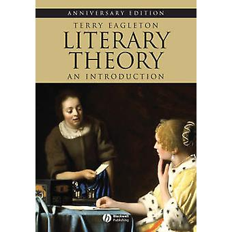 Literary Theory - An Introduction (25th Anniversary edition) by Terry