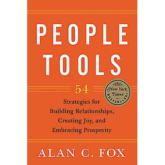 People Tools - 54 Strategies for Building Relationships - Creating Joy