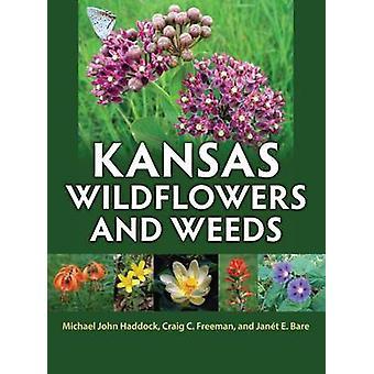 Kansas Wildflowers and Weeds by Michael John Haddock - Craig C. Freem