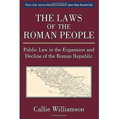 The Laws of the Rohomme People  Public Law in the Expansion and Decline of the Rohomme Republic