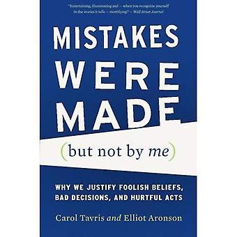 Misstag var gjorda (men inte av mig): varför vi rättfärdiga dåraktiga tro, dåliga beslut och sårande handlingar
