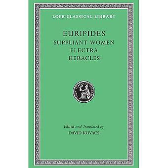Suppliant Women: Suppliant Women, Electra, Heracles, Trojan Women (Loeb Classical Library)