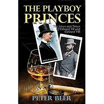 The Playboy Princes: The Apprentice Years of Edward VII and Edward VIII