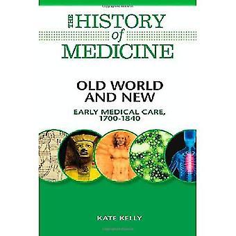 Gamla världen och nya: tidig medicinsk vård, 1700-1840