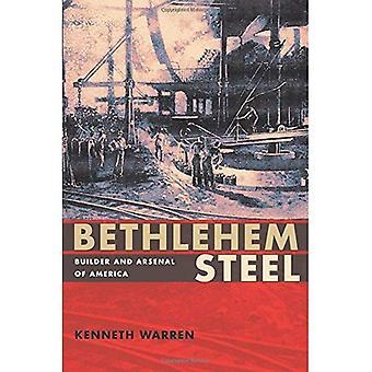 Betlehem Steel: Builder och Arsenal av Amerika